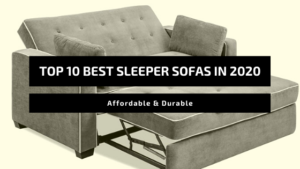 Top 10 Best Sleeper Sofas In 2021 – Affordable & Durable